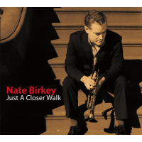 Nate Birkey: Nate Birkey: Just a Closer Walk